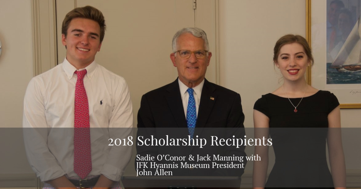 The John F. Kennedy Hyannis Museum Foundation Board presented its annual scholarships during a reception on July 19th. Recipients of each $2500 scholarship were Sadie O'Conor and Jack Manning. The Museum foundation received fifty-four essays from all seventeen high schools on Cape Cod and the Islands.